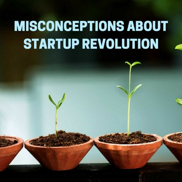 Misconceptions about startup revolution