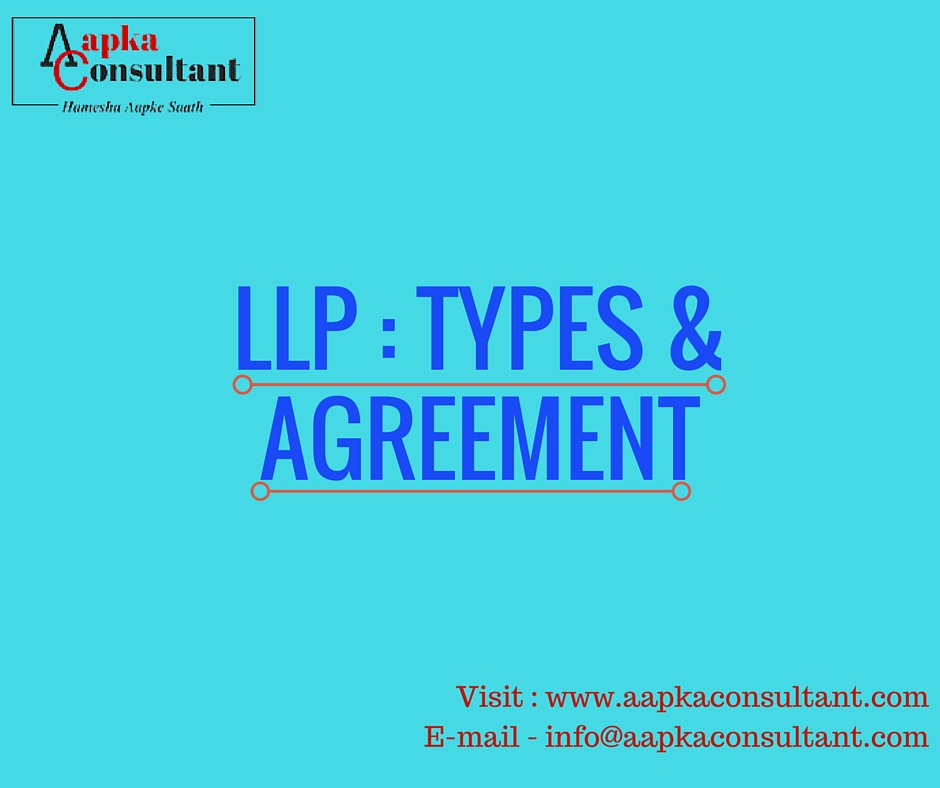 Types Of Llp And Llp Agreement Aapka Consultant