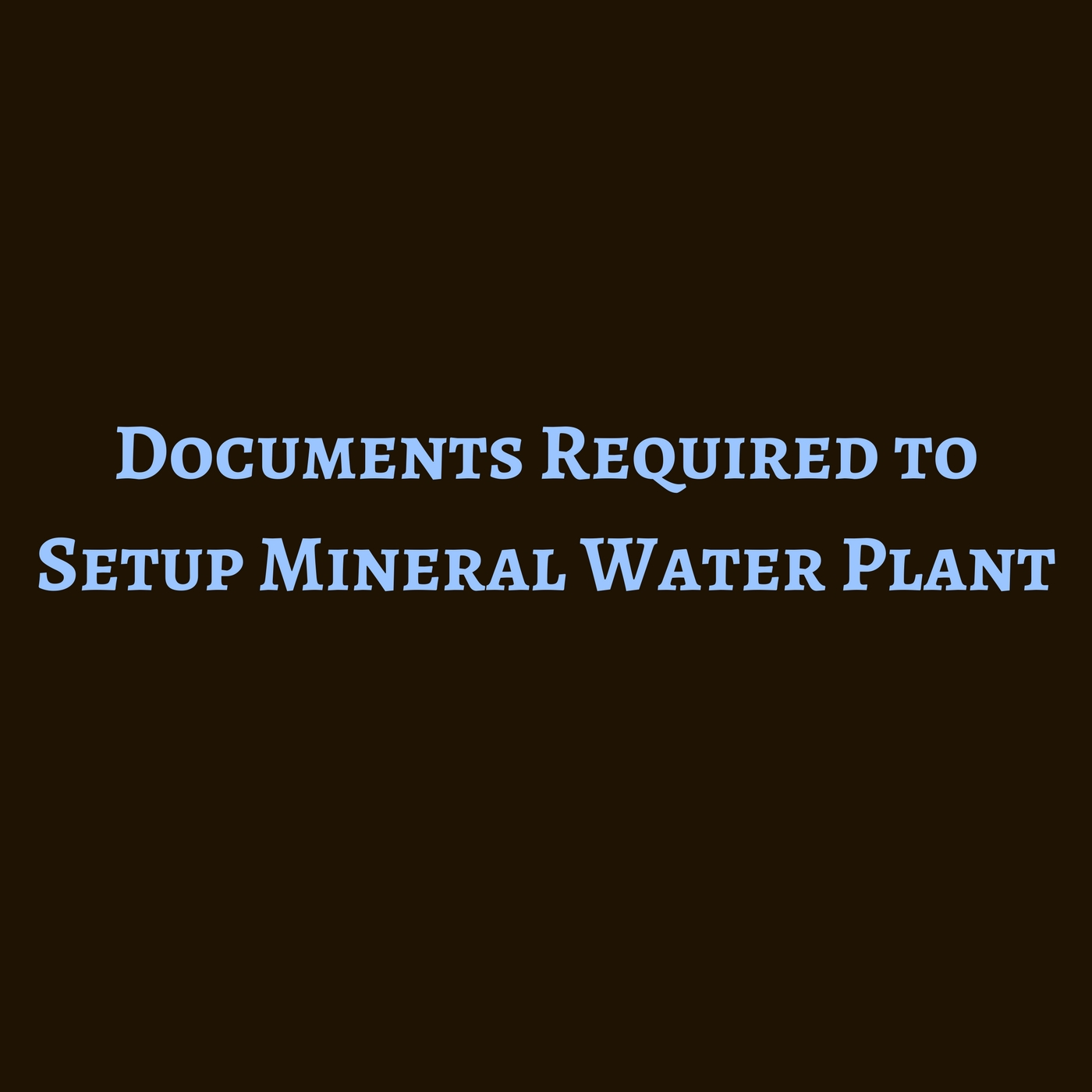 Documents Required to Setup Mineral Water Plant | Aapka