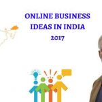 ONLINE BUSINESS IDEAS IN INDIA 2017