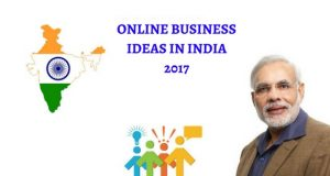 Online Business Ideas in India 2018
