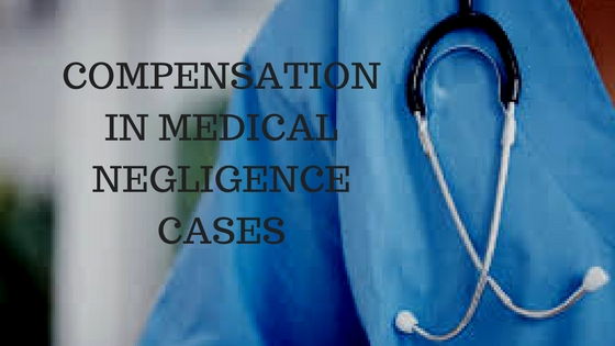 COMPENSATION IN MEDICAL NEGLIGENCE CASES