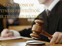 CONDITIONS OF WITNESS PROTECTION, FAIR TRIAL AND RE-TRIAL