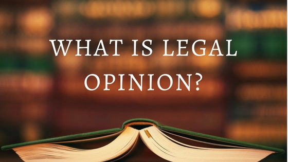 WHAT IS LEGAL OPINION_