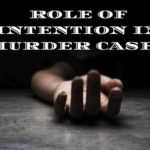 ROLE OF INTENTION IN MURDER CASES