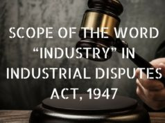 "SCOPE OF THE WORD ""INDUSTRY"" IN INDUSTRIAL DISPUTES ACT, 1947"