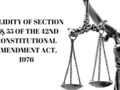 VALIDITY OF SECTION 4 & 55 OF THE 42ND CONSTITUTIONAL AMENDMENT ACT, 1976