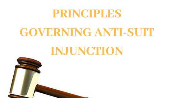 PRINCIPLES GOVERNING ANTI-SUIT INJUNCTION