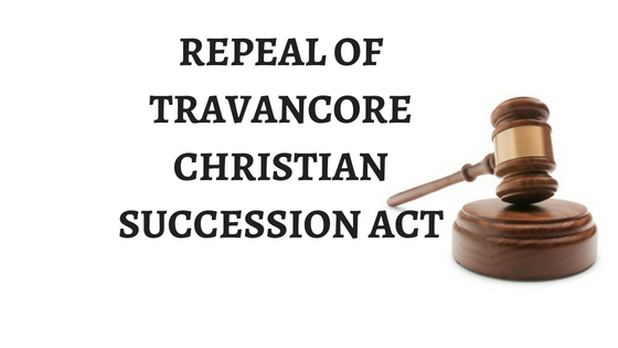REPEAL OF TRAVANCORE CHRISTIAN SUCCESSION ACT