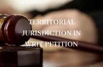 TERRITORIAL JURISDICTION IN WRIT PETITION