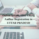 How to get Online MSME/ SSI/ Udyog Aadhar Registration in UTTAR PRADESH