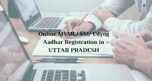 How to get Online MSME/ SSI/ Udyog Aadhar Registration in UTTAR PRADESH