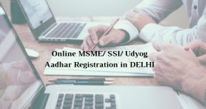 How to get Online MSME/ SSI/ Udyog Aadhar Registration in DELHI