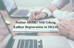 How to get Online MSME/ SSI/ Udyog Aadhar Registration in DELHI