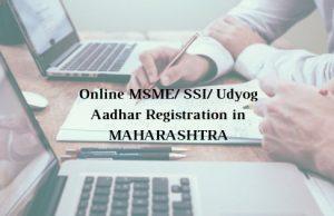 How to get Online MSME/ SSI/ Udyog Aadhar Registration in Maharashtra