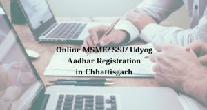 How to get Online MSME/ SSI/ Udyog Aadhar Registration in Chhattisgarh