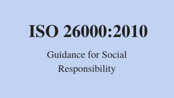 ISO 26000:2010 Guidance for Social Responsibility