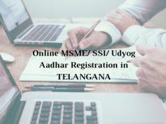 How to get Online MSME/ SSI/ Udyog Aadhar Registration in Telangana