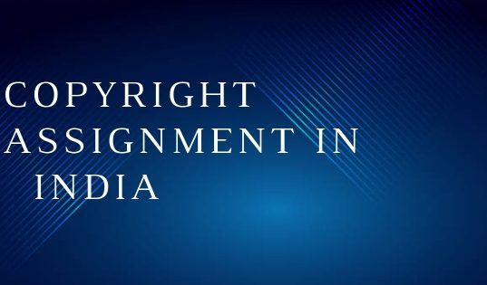 COPYRIGHT ASSIGNMENT IN INDIA