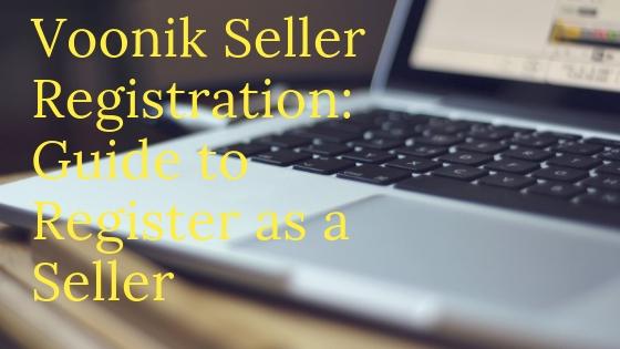 Voonik Seller Registration: Guide to Register as a Seller