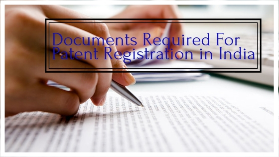 Documents Required For Patent Registration in India