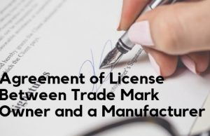 Agreement of License Between Trade Mark Owner and a Manufacturer