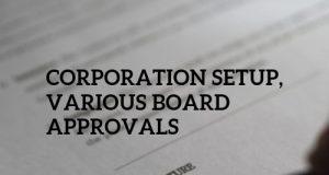 Corporation Setup, Various Board Approvals