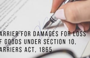 Carrier for Damages for Loss of Goods Under Section 10, Carriers Act, 1865