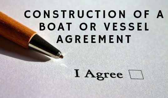 Construction of a Boat or Vessel Agreement