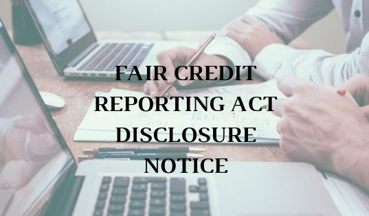 FAIR CREDIT REPORTING ACT DISCLOSURE NOTICE