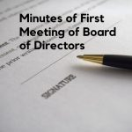 Minutes of First Meeting of Board of Directors