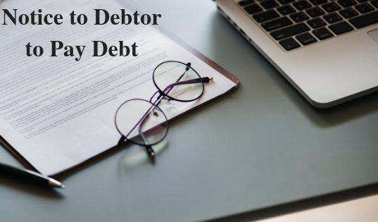 Notice to Debtor to Pay Debt