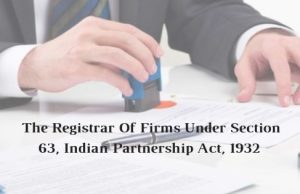 The Registrar Of Firms Under Section 63, Indian Partnership Act, 1932