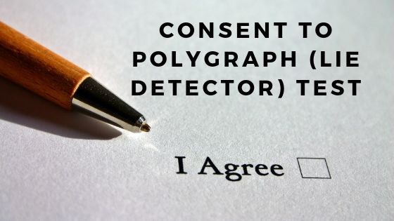 Consent to Polygraph (Lie Detector) Test