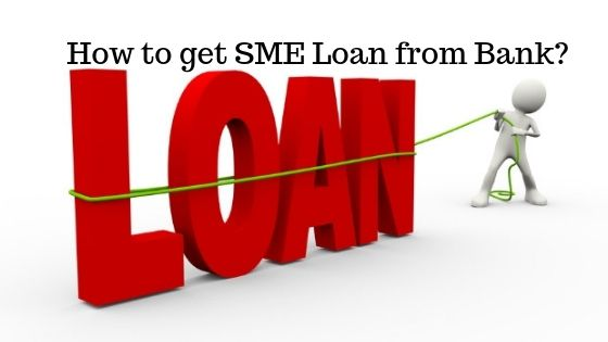 How to get SME Loan from Bank?