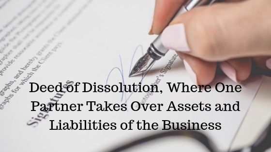 Deed of Dissolution, Where One Partner Takes Over Assets and Liabilities of the Business
