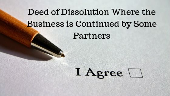 Deed of Dissolution Where the Business is Continued by Some Partners