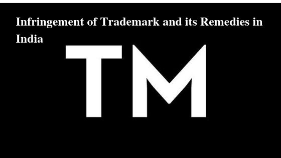Infringement of Trademark and its Remedies in India