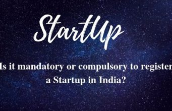 Is it mandatory or compulsory to register a Startup in India_