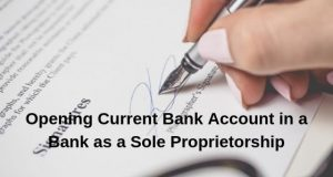 Opening Current Bank Account in a Bank as a Sole Proprietorship