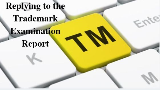 Replying to the Trademark Examination Report
