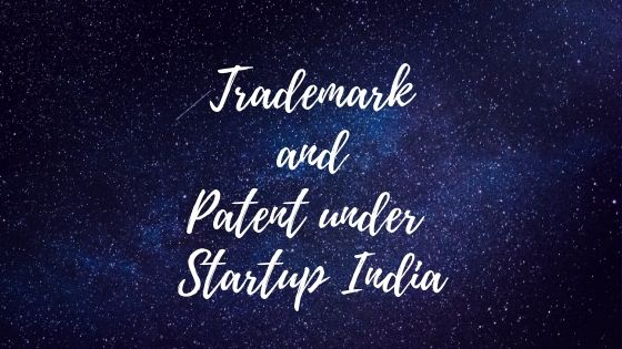 Trademark and Patent under Startup India