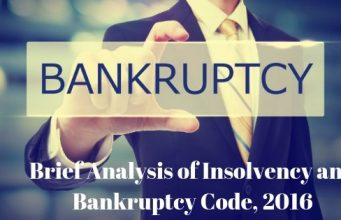 Brief Analysis of Insolvency and Bankruptcy Code, 2016
