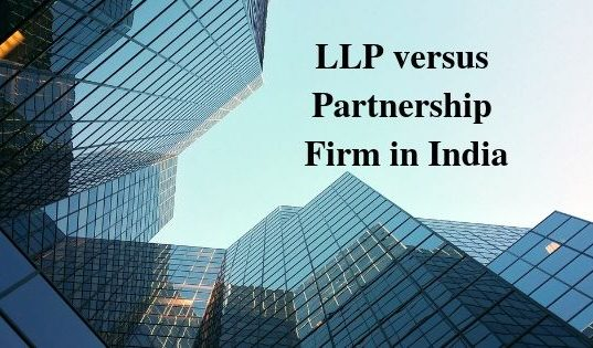 LLP versus Partnership Firm in India