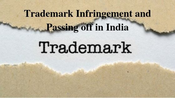 Trademark Infringement and Passing off in India