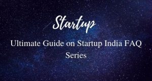 Ultimate Guide on Startup India FAQ Series