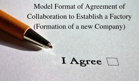 Model Format of Agreement of Collaboration to Establish a Factory (Formation of a new Company)