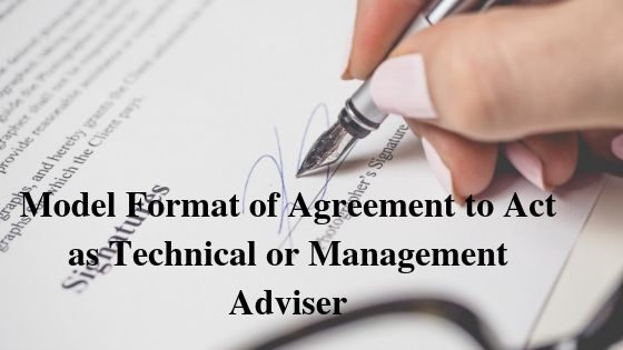 Model Format of Agreement to Act as Technical or Management Adviser