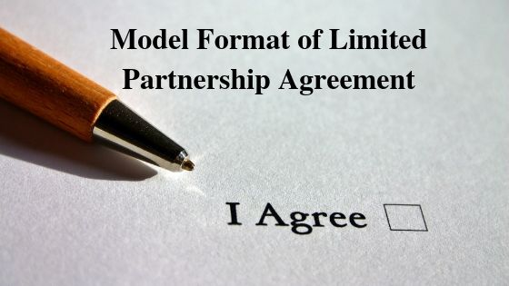 Model Format of Limited Partnership Agreement