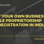 Start Your Own Business – Sole Proprietorship Firm Registration in India